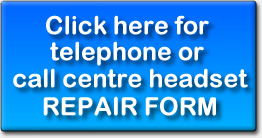 Click Here for Headset Repairs